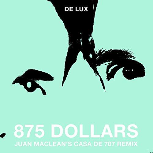 875 Dollars (Juan Maclean's Ca...