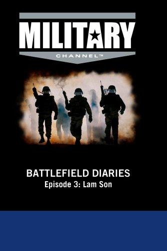Battlefield Diaries - Episode 3: Lam Son