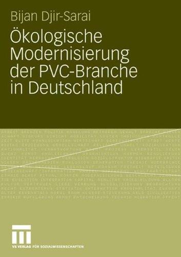 ÖKOLOGISCHE MODERNISIERUNG DER PVC-BRANCHE IN DEUT Taschenbuch – 2008 BIJAN DJIR-SARAI 3531163434