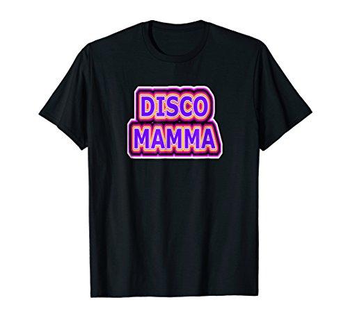 Disco Mamma Disco Shirt for 70's 80's Decades -