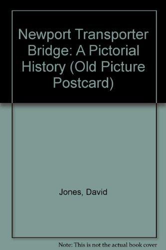 Newport Transporter Bridge: A Pictorial History (Old Picture Postcard) by David Jones (1994-12-07)