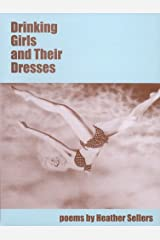 Drinking Girls and Their Dresses (Ahsahta Press New Series)