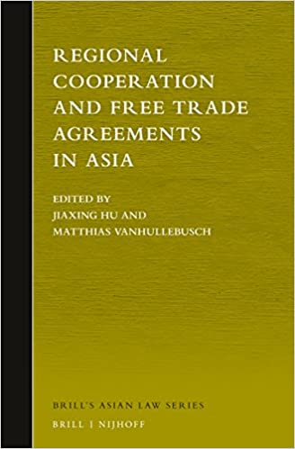 Regional Cooperation And Free Trade Agreements In Asia Brills