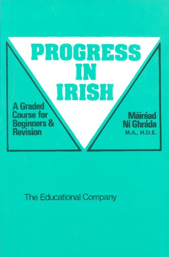 Progress in Irish: A Graded Course for Beginners and Revision