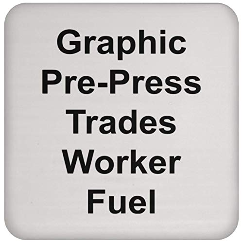 Graphic Pre-Press Trades Worker Coaster - Coffee Tea Drink - Funny Novelty Gift Idea