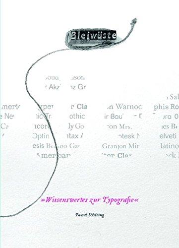 Bleiwüste. Wissenswertes zur Typografie
