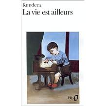 La Vie Est Ailleurs (French Edition)