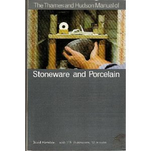 (The Thames and Hudson Manual of Stoneware and Porcelain (The Thames & Hudson Manuals))