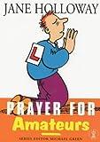 Prayer for Amateurs