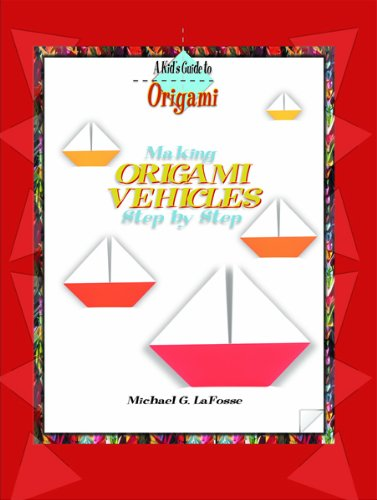 Making Origami Vehicles Step by Step (Kids Guide to Origami) by PowerKids Press