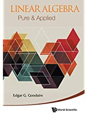 Linear Algebra: Pure and Applied