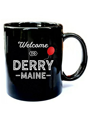 (Welcome to Derry- Maine - Funny Gift Black 11oz Ceramic Coffee)