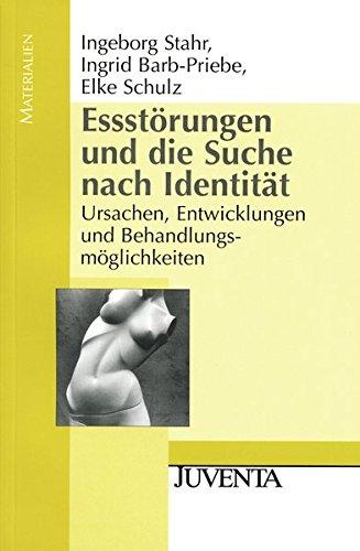 Essstörungen und die Suche nach Identität: Ursachen, Entwicklungen und Behandlungsmöglichkeiten (Juventa Materialien)