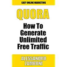 Quora: How To Generate Unlimited Traffic With Quora