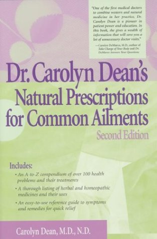 Dr. Carolyn Dean's Natural Prescriptions for Common Ailments