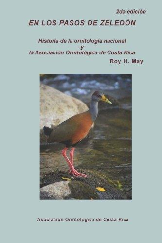 En los pasos de Zeledon: Historia de la ornitologia