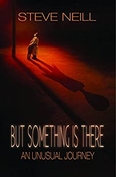 But Something is There by [Neill, Steve]