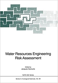 Book Water Resources Engineering Risk Assessment (Nato ASI Series (closed) / Nato ASI Subseries G: (closed))