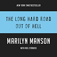The Long Hard Road out of Hell Audiobook by Marilyn Manson, Neil Strauss Narrated by James Patrick Cronin