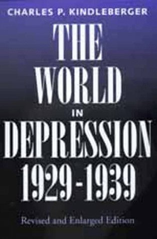 The World in Depression, 1929-1939 (History of the World Economy in the Twentieth Century)