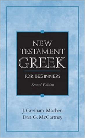 New testament greek for beginners 2nd edition j gresham machen new testament greek for beginners 2nd edition 2nd edition fandeluxe Choice Image