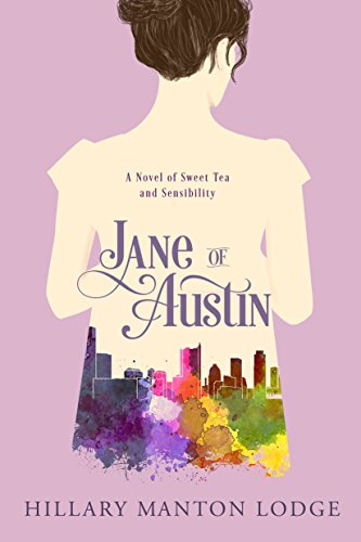 Jane of Austin: A Novel of Sweet Tea and (Austin Chick)