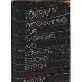 FORTRAN IV Programming for Engineers and Scientists, Paul W. Murrill and Cecil L. Smith, 070022419X