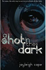 A Shot in the Dark by Jayleigh Cape (2011-08-15)