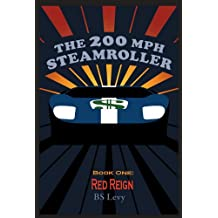 The 200mph Steamroller: Red Reign (The Last Open Road)