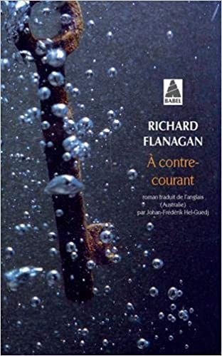 Richard Flanagan - A contre-courant