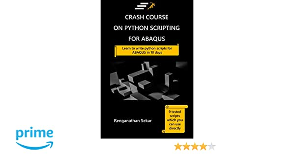Amazon com: Crash Course on Python Scripting for ABAQUS