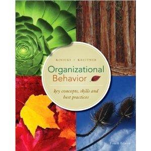 Organizational Behavior Fourth Edition (International Edition) (key concept, skills& best practices)