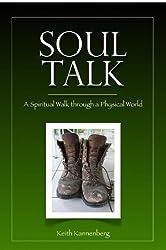 Soul Talk: A Spiritual Walk through a Physical World