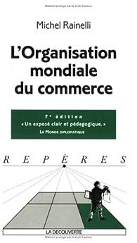 L'organisation mondiale du commerce par Michel Rainelli
