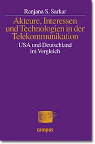 Akteure, Interessen und Technologien der Telekommunikation USA und Deutschland im Vergleich. pdf