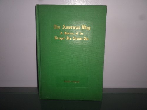 The American Way: A History of the Breyer Ice Cream Company, 1866-1946