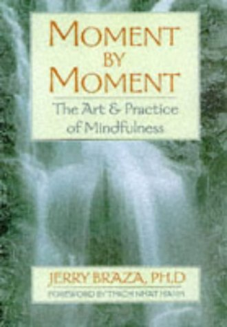 Moment by Moment: Art and Practice of Mindfulness Jerry Braza