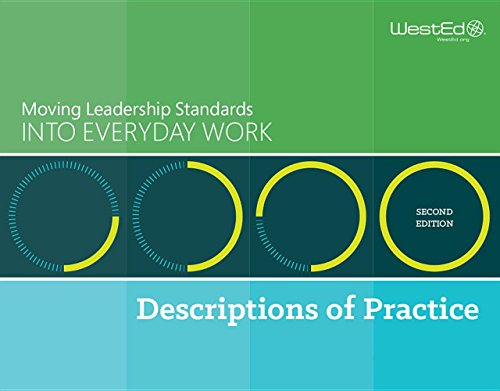 Moving Leadership Standards Into Everyday Work: Descriptions of Practice, Second Edition