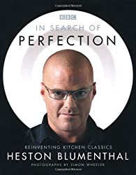 In Search of Perfection: Reinventing Kitchen Classics by Heston Blumenthal (2006) Hardcover