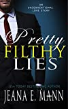 Pretty Filthy Lies: An Unconventional Love Story