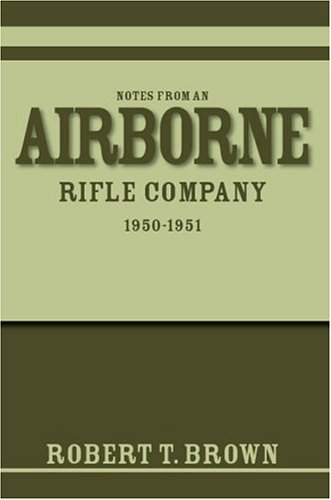 Notes from an Airborne Rifle Company: 1950-1951 pdf epub