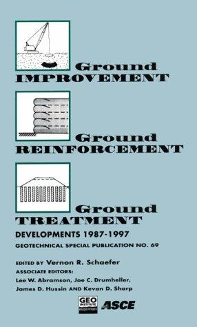 Ground Improvement Ground Reinforcement Ground Treatment: Developments 1987-1997 : Logan, Utah July 17-19, 1997 (Geotechnical Special Publication)
