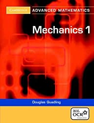 Mechanics 1 (Cambridge Advanced Level Mathematics)