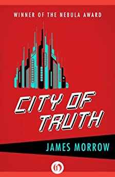 City of Truth by [Morrow, James]