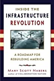 img - for Inside the Infrastructure Revolution: A Roadmap for Rebuilding America book / textbook / text book