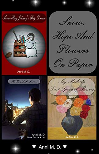 Snow, Hope And Flowers On Paper (Hope For The Flowers)