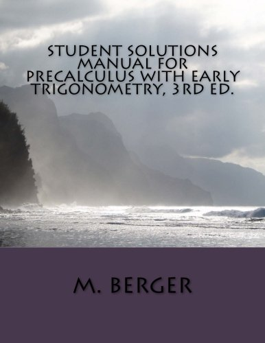 Student Solutions Manual for Precalculus with Early Trigonometry, 3rd ed.