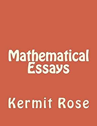 Mathematical Essays  Kermit Rose  Amazoncom Buying Options Help With Algebra 1 also Reflection Paper Example Essays  High School Essay Help