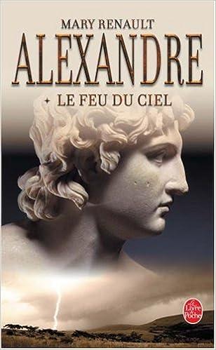 En ligne téléchargement Alexandre, Tome 1 : Le feu du ciel pdf ebook