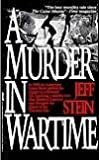 A Murder in Wartime: The Untold Spy Story That Changed the Course of the Vietnam War by Jeff Stein (1993-04-01)